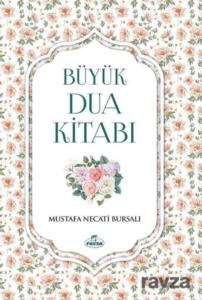 Ravza Yayınları Büyük Dua Kitabı Mustafa Necati Bursalı