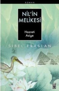 Nil'in Melikesi Hazreti Asiye-Sibel Eraslan