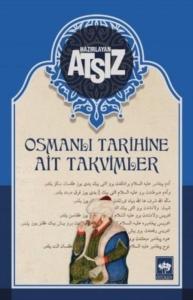 Osmanlı Tarihine Ait Takvimler-Hüseyin Nihal Atsız