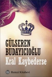 Kral Kaybederse-Gülseren Budayıcıoğlu