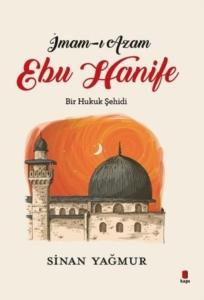 İmam-ı Azam - Ebu Hanife-Sinan Yağmur