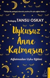 Uykusuz Anne Kalmasın-Tansu Oskay