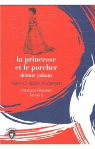 Domuz Çobanı - Fransızca Hikayeler Seviye 2-Hans Christian Andersen