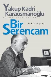 Bir Serencam-Yakup Kadri Karaosmanoğlu