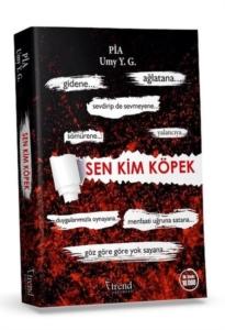 Sen Kim Köpek-Pia Umy Y.G