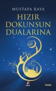 Hızır Dokunsun Dualarına-Mustafa Kaya