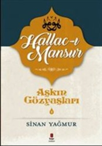Hallac-ı Mansur-Sinan Yağmur