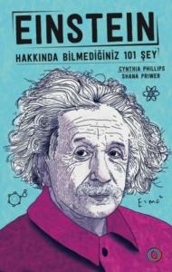 Einstein - Hakkında Bilmediğiniz 101 Şey- Cyhthia Phillips, Shana Priwer