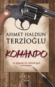 Komando-Ahmet Haldun Terzioğlu