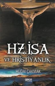 Hz. İsa ve Hristiyanlık-Hüdai Çakmak