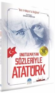 Unutulmayan Sözleriyle Atatürk-Bahar Sarıkaya