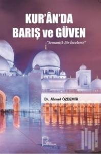 Kur'an'da Barış ve Güven-Ahmet Özdemir