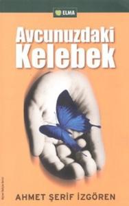 Avcunuzdaki Kelebek-Ahmet Şerif İzgören