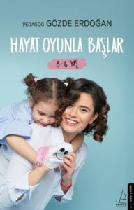 Hayat Oyunla Başlar (3-6 Yaş)-Gözde Erdoğan