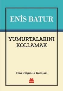Yumurtalarını Kollamak-Enis Batur