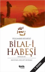 Peygamber Bülbülü Bilal-i Habeşi-Mustafa Necati Bursalı