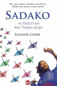 Sadako ve Kağıttan Bin Turna Kuşu-Eleanor Coerr