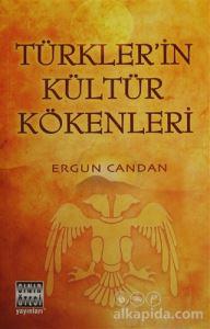 Türkler'in Kültür Kökenleri Ergun Candan