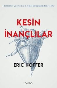 Kesin İnançlılar-Eric Hoffer