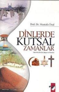 Dinlerde Kutsal Zamanlar-Mustafa Ünal