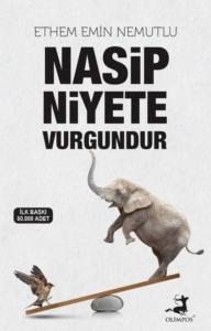 Nasip Niyete Vurgundur- Ethem Emin Nemutlu