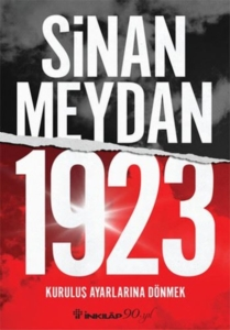1923 Kuruluş Ayarlarına Dönmek-Sinan Meydan
