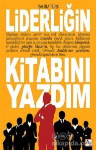 Liderliğin Kitabını Yazdım Rahim Türk
