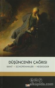 Düşüncenin Çağrısı Immanuel Kant Arthur Schopenhauer Martin Heidegger