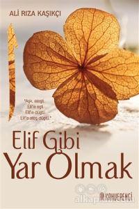 Elif Gibi Yar Olmak Ali Rıza Kaşıkçı