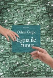 Esma İle Yunus-Orhan Girgiç