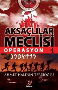 Aksaçlılar Meclisi 4: Operasyon-Ahmet Haldun Terzioğlu