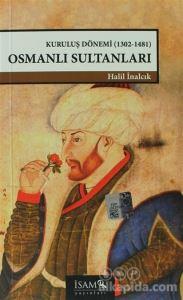 Kuruluş Dönemi Osmanlı Sultanları 1302-1481
