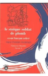 Cesur Kurşun Asker Fransızca Hikayeler Stage 2-Hans Christian Andersen