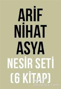 Arif Nihat Asya Nesir Seti (6 Kitap Takım) Arif Nihat Asya