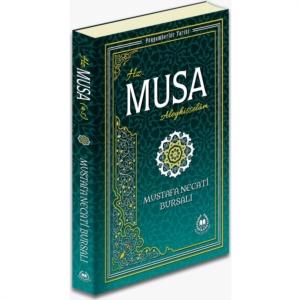 Hz. Musa Aleyhisselam-Mustafa Necati Bursalı