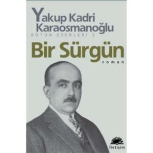 Bir Sürgün-Yakup Kadri Karaosmanoğlu