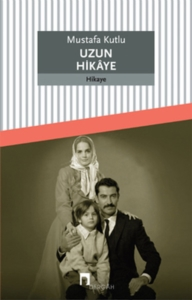 Uzun Hikaye-Mustafa Kutlu
