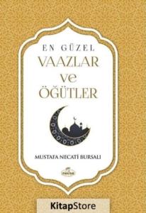 En Güzel Vaazlar ve Öğütler-Mustafa Necati Bursalı