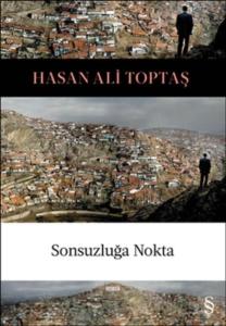 Sonsuzluğa Nokta-Hasan Ali Toptaş