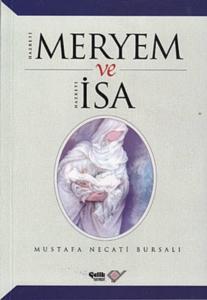 Hz. Meryem ve Hz. İsa-Mustafa Necati Bursalı