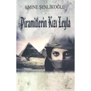 Piramitlerin Kızı Leyla-Emine Şenlikoğlu