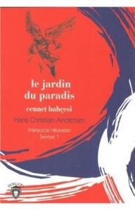 Cennet Bahçesi Fransızca Hikayeler Seviye 1-Hans Christian Andersen