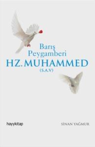 Barış Peygamberi Hz.Muhammed (S.A.V)-Sinan Yağmur
