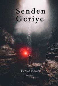 Senden Geriye-Yunus Kaya