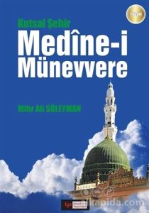 Kutsal Şehir Medine-i Münevvere Mihr Ali Süleyman
