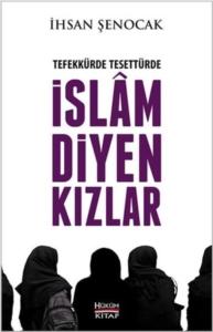 Tefekkürde Tesettürde İslam Diyen Kızlar-İhsan Şenocak