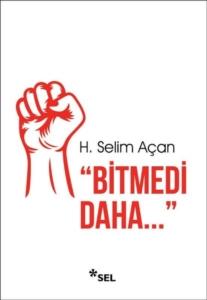Bitmedi Daha-H.Selim Açan