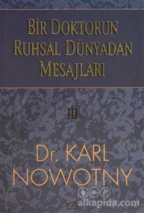 Bir Doktorun Ruhsal Dünyadan Mesajları: 3 Karl Nowotny