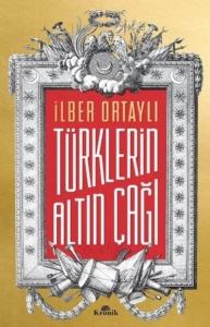 Türklerin Altın Çağı-İlber Ortaylı