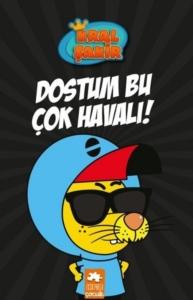 Dostum Bu Çok Havalı! - Kral Şakir-Varol Yaşaroğlu
